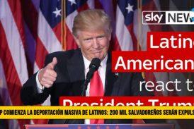 Trump comienza la Deportación Masiva de Latinos: 200 mil Salvadoreños serán Expulsados de Estados Unidos