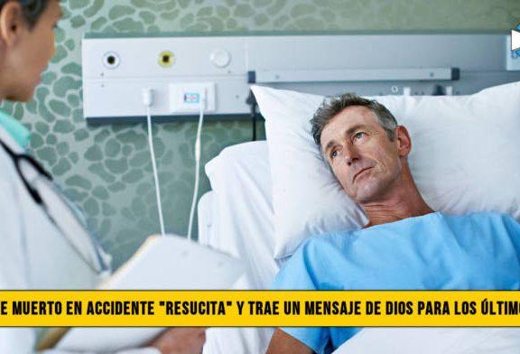 """Hombre Muerto en Accidente, """"Resucita� y trae un Mensaje de Dios para los Últimos Días"""