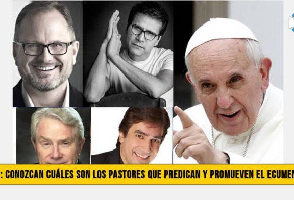 Video: Conozca cuáles son los Pastores que Predican y Promueven el Ecumenismo