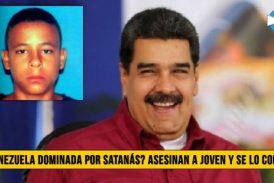 ¿Venezuela dominada por Satanás? Asesinan a joven y se lo Comen