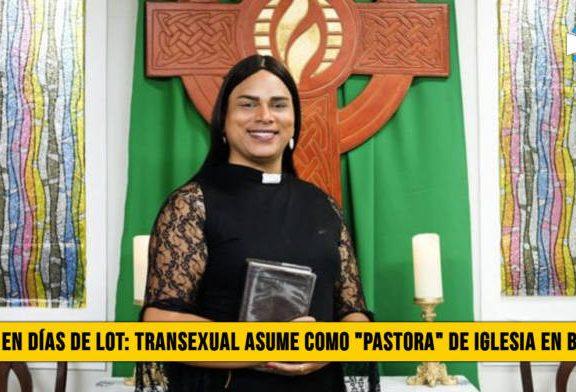 """Como en Días de Lot: Transexual asume como """"Pastora� en Iglesia de Brasil"""